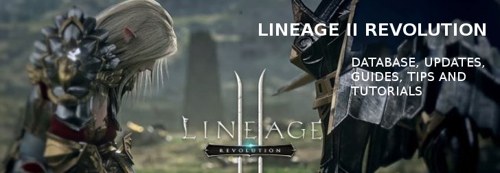 Lineage 2 Revolution Database, Updates, Guides, Tips and Tutorials